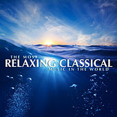 The Most Relaxing Classical Music In The World de Various Artists