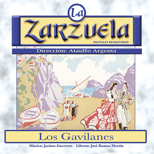 La Zarzuela: Los Gavilanes by Various Artists
