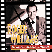 Greatest Movie Themes by Roger Williams