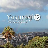 Yasuragi 12: The Best Selection von Various Artists