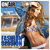 Fashion Session (Fashional Club Tracks) by Various Artists
