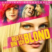Heute bin ich Blond (Original Soundtrack) von Various Artists