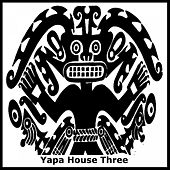 Yapa House Three by Various Artists