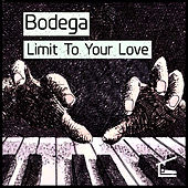 Limit to Your Love by Bodega