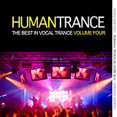 Human Trance, Vol. 4 - Best in Vocal Trance! by Various Artists