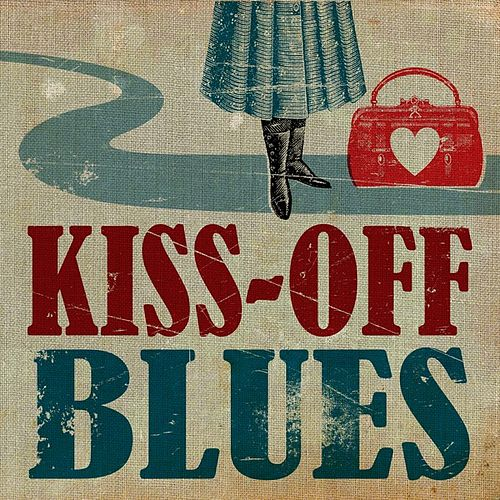 Kiss-Off Blues by Various Artists