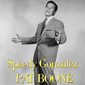 Speedy Gonzales de Pat Boone