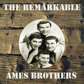 The Remarkable Ames Brothers de The Ames Brothers