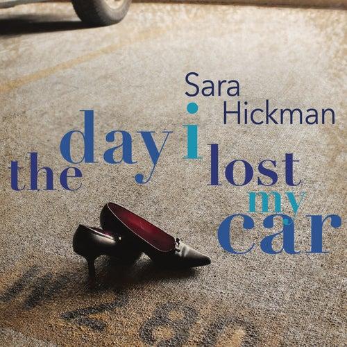 Day I Lost My Car by Sara Hickman