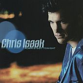 Always Got Tonight de Chris Isaak