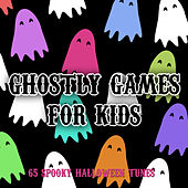 Ghostly Games for Kids - 65 Spooky Halloween Tunes by Various Artists