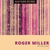 My Pillow von Roger Miller