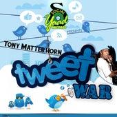 Tweet War - Single by Tony Matterhorn