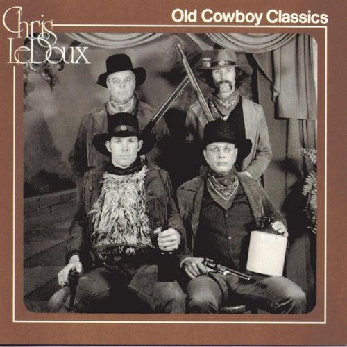 Old Cowboy Classics by Chris LeDoux