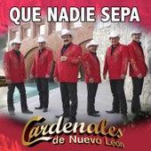 Que Nadie Sepa - Single by Cardenales De Nuevo León