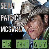I'm That Guy by Sean Patrick McGraw