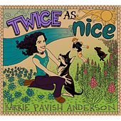 Twice as Nice by Karrie Pavish Anderson