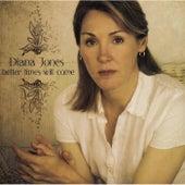 Better Times Will Come de Diana Jones