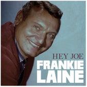 Hey Joe by Frankie Laine