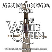 The White Queen: Main Title (From the Original Score To
