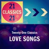 Twenty-One Classics: Love Songs de Various Artists