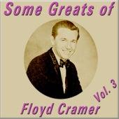 Some Greats of Floyd Cramer, Vol. 3 by Floyd Cramer