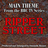 Ripper Street: Main Title (From the Original Score To