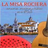 La Misa Rociera, Canciones Oraciones y Música en el Rocío by Various Artists