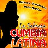 La Sabrosa Cumbia Latina. Ritmos Caribeños para Bailar de Various Artists