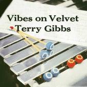 Vibes on Velvet (Remastered) by Terry Gibbs