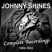 Complete Recordings 1952-1953 by Johnny Shines