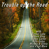 Trouble up the Road by Various Artists