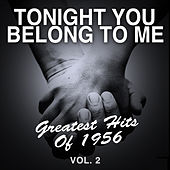 Tonight You Belong to Me: Greatest Hits of 1956, Vol. 2 de Various Artists