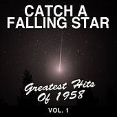 Catch a Falling Star: Greatest Hits of 1958, Vol. 1 de Various Artists