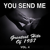 You Send Me: Greatest Hits of 1957, Vol. 4 by Various Artists