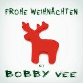 Frohe Weihnachten mit Bobby Vee von Bobby Vee