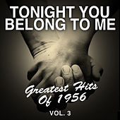 Tonight You Belong to Me: Greatest Hits of 1956, Vol. 3 de Various Artists