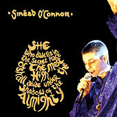 She Who Dwells... by Sinead O'Connor