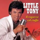 Little Tony - Il ragazzo col ciuffo von Little Tony