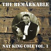 The Remarkable Nat King Cole Vol 01 von Nat King Cole