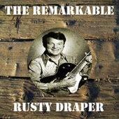 The Remarkable Rusty Draper by Rusty Draper