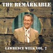 The Remarkable Lawrence Welk Vol 02 de Lawrence Welk