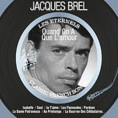 Quand on a que l'amour (Les éternels - Classic French Songs) by Jacques Brel