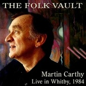 The Folk Vault: Martin Carthy, Live in Whitby 1984 von Martin Carthy