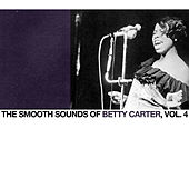 The Smooth Sounds of Betty Carter, Vol. 4 by Betty Carter