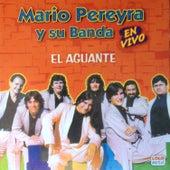 El Aguante (En Vivo) de Mario Pereyra y Su Banda