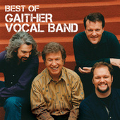 Best Of The Gaither Vocal Band by Gaither Vocal Band