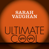 Sarah Vaughan: Verve Ultimate Cool by Sarah Vaughan