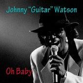 Oh Baby de Johnny 'Guitar' Watson