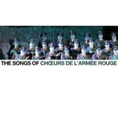 The Songs of Chœurs de l'Armée Rouge de Les Choeurs De L'armée Rouge